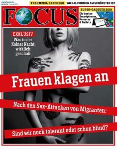 """Опитва се да заклейми сексизма, а самата тя е сексистка: Заглавната страница на """"Focus"""" от 8-и януари 2016. [""""Жените обвиняват. След секс-атаките от мигранти: още ли сме толерантни или вече сме слепи?"""" - бел.пр.] Скрийншот: focus.de"""