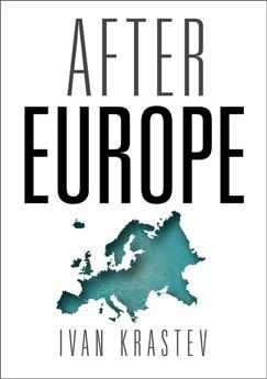 "Корица на английското издание на последната книга на Иван Кръстев: ""След Европа"""